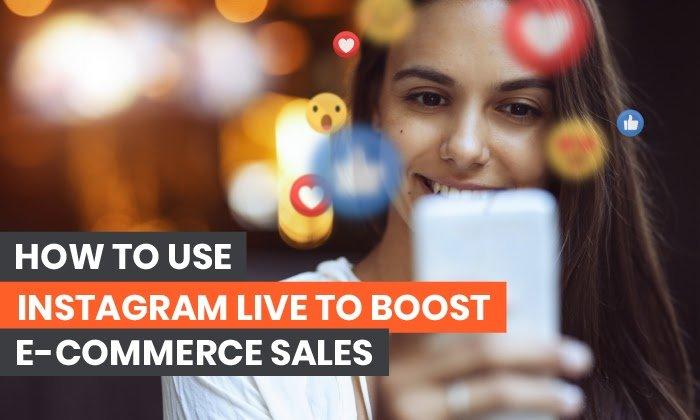 Cómo usar Instagram Live para ventas de comercio electrónico