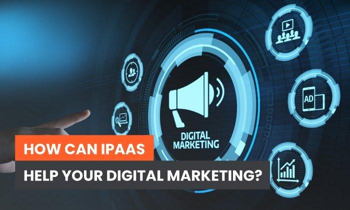 ¿Cómo puede ayudar iPaaS a su marketing digital?