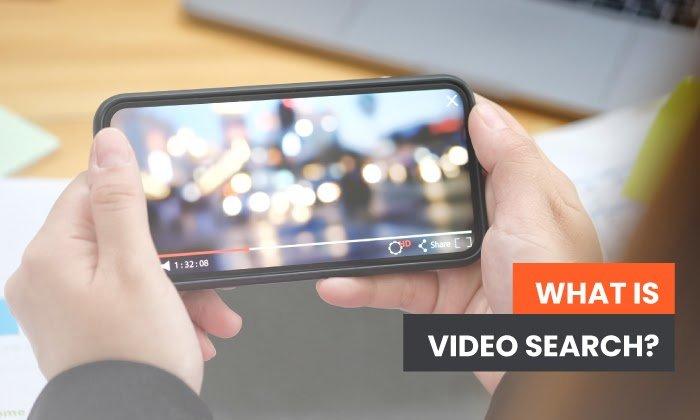 ¿Qué es la búsqueda de videos y cómo puede ayudar a su empresa?
