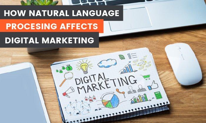 cómo el proceso del lenguaje natural afecta el marketing digital