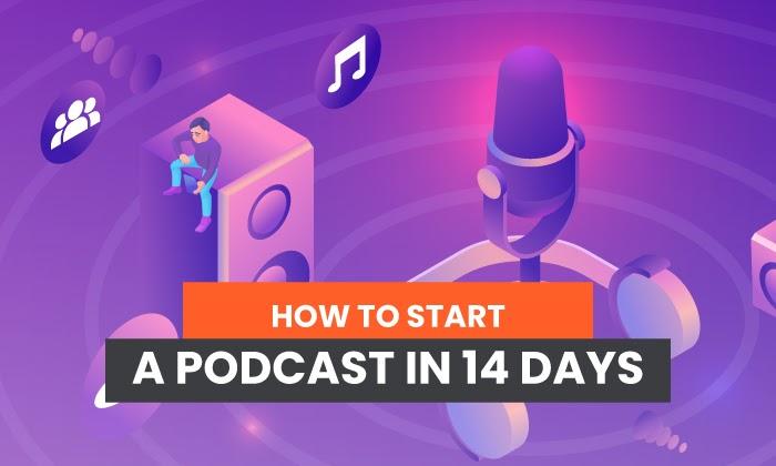 cómo iniciar un podcast en 14 días
