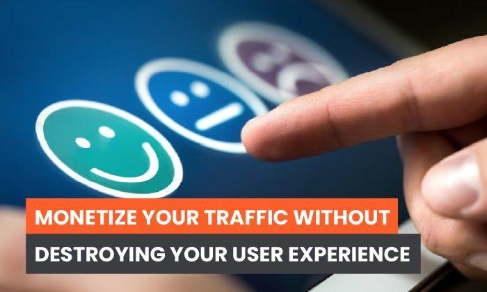 Monetice su tráfico sin destruir su experiencia de usuario