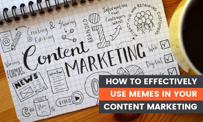 Cómo utilizar eficazmente los memes en su marketing de contenidos