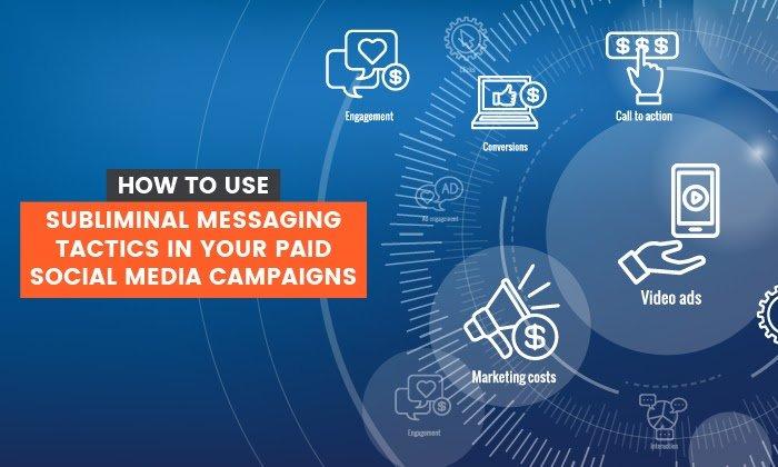 Cómo utilizar tácticas de mensajería subliminal en sus campañas de pago en redes sociales