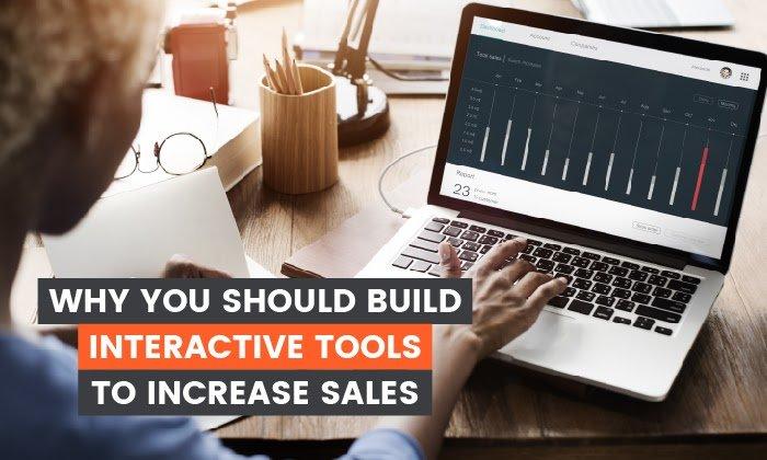 Por qué debería crear herramientas interactivas para aumentar las ventas
