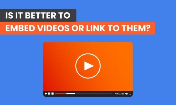 ¿Es mejor incrustar videos o vincularlos?