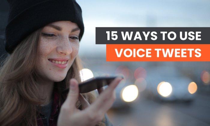 15 formas de usar tweets de voz