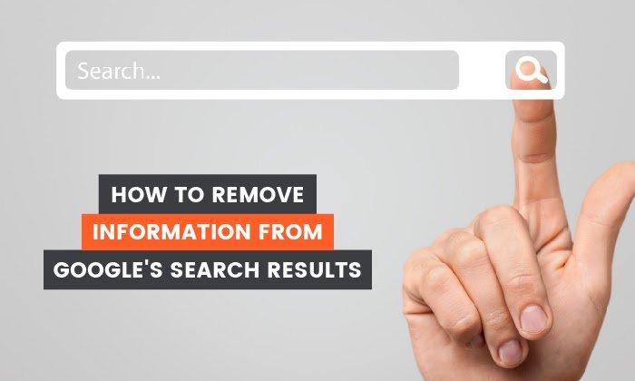 Cómo eliminar información de los resultados de búsqueda de Google