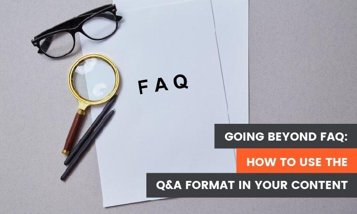 Ir más allá de las preguntas frecuentes: cómo utilizar el formato de preguntas y respuestas en su contenido