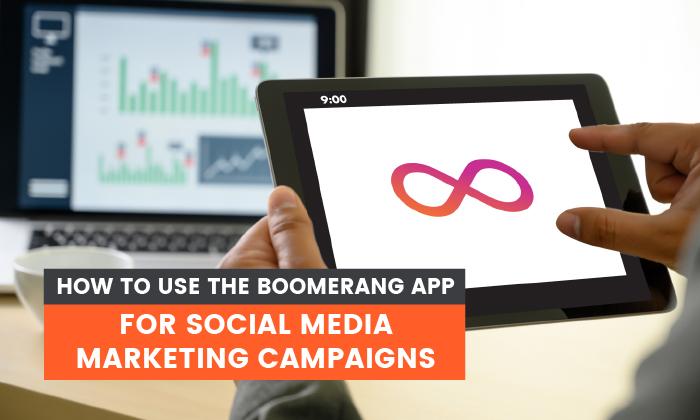 Cómo utilizar la aplicación Boomerang para campañas de redes sociales