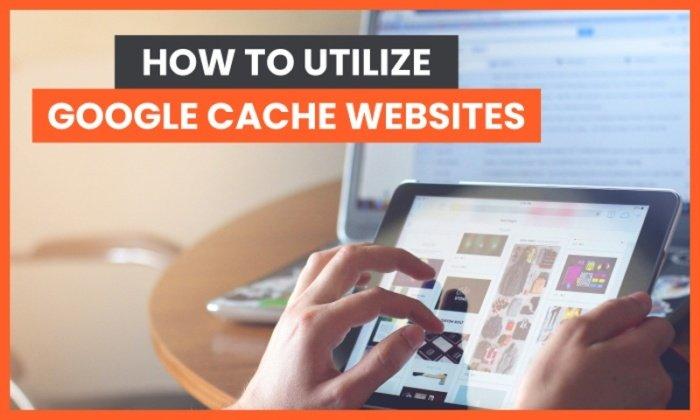 Las 4 mejores formas de utilizar la función de sitio web en caché de Google