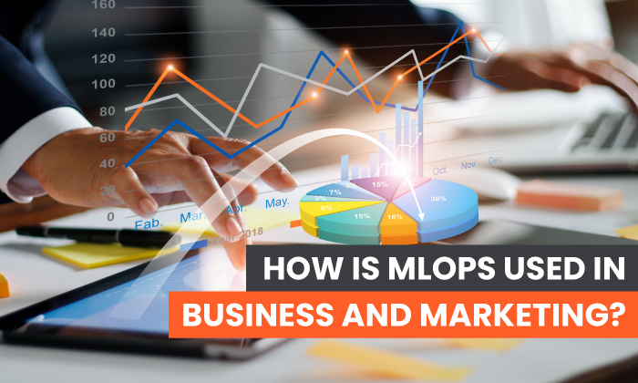 ¿Cómo se utilizan los MLOps en los negocios y el marketing?