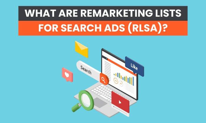 ¿Qué son las listas de remarketing para anuncios de la red de búsqueda (RLSA)?