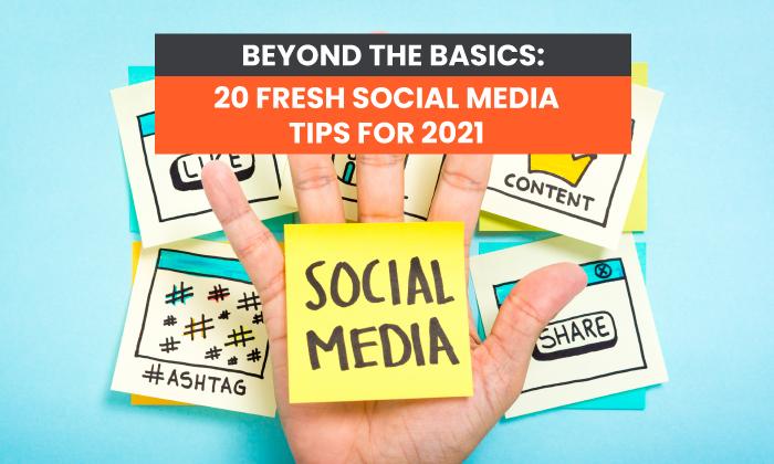 Más allá de lo básico: 20 nuevos consejos de redes sociales para 2021