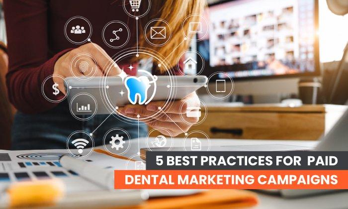 5 mejores prácticas para campañas de marketing dental pagas