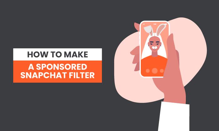Cómo crear un filtro de Snapchat patrocinado