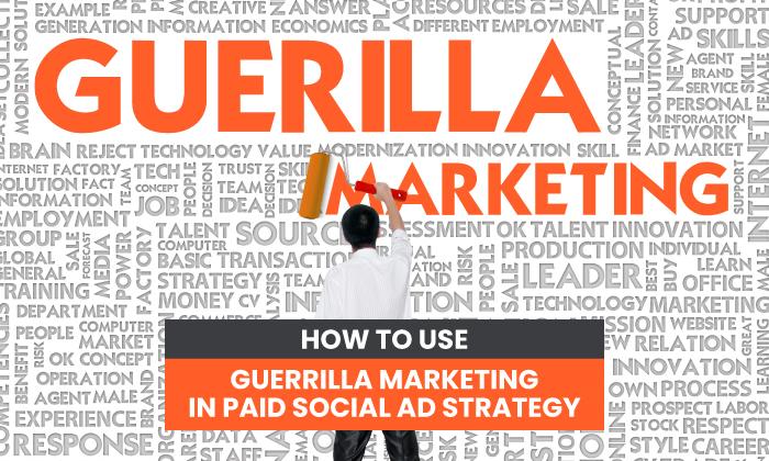 cómo utilizar el marketing de guerrilla en una estrategia de publicidad social pagada