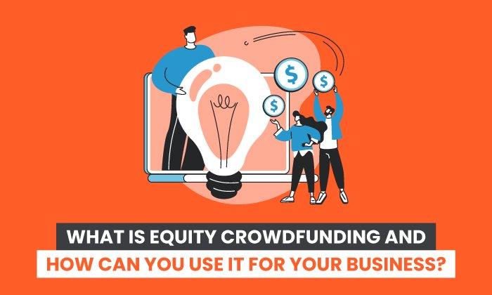 ¿Qué es el crowdfunding de capital y cómo puede usarlo para su negocio?