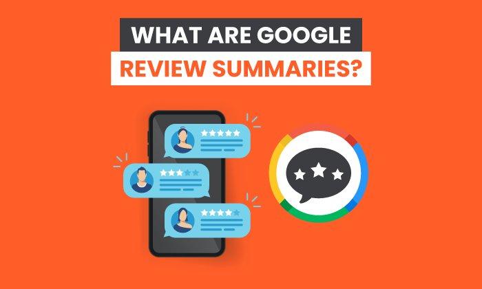 ¿Qué son los resúmenes de reseñas de Google?