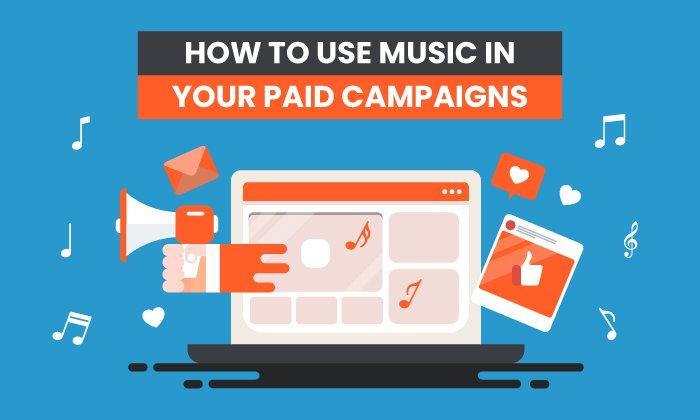 Cómo utilizar la música en sus campañas publicitarias pagas