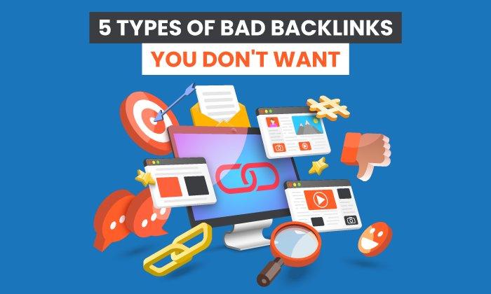 5 tipos de backlinks malos que no quieres