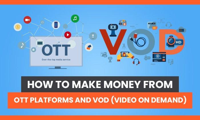 Cómo ganar dinero con plataformas OTT y video bajo demanda