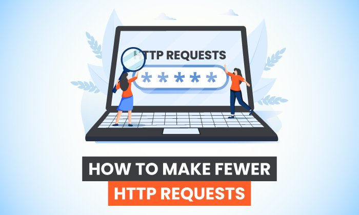 Cómo realizar menos solicitudes HTTP