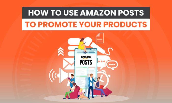 Cómo utilizar las publicaciones de Amazon para promocionar sus productos
