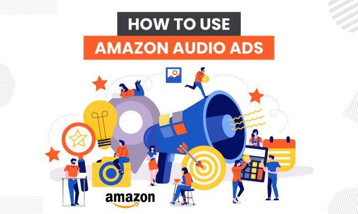 Cómo utilizar los anuncios de audio de Amazon