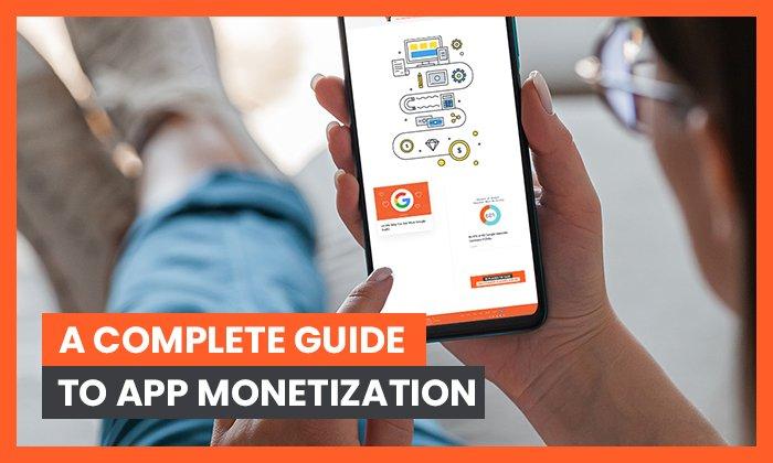 Una guía completa para la monetización de aplicaciones