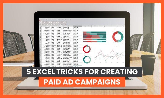 5 consejos de Excel para crear campañas publicitarias pagas