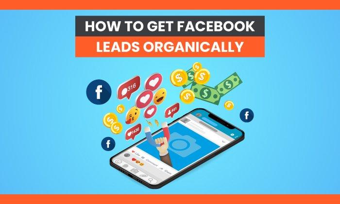 Cómo conseguir clientes potenciales de Facebook de forma orgánica